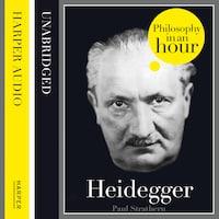 Heidegger: Philosophy in an Hour