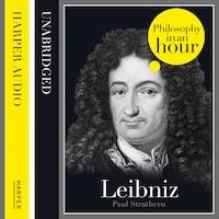 Leibniz: Philosophy in an Hour