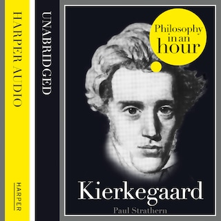 Kierkegaard: Philosophy in an Hour