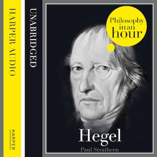 Hegel: Philosophy in an Hour