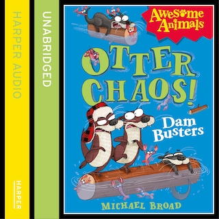 Otter Chaos: The Dambusters