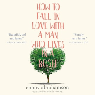 How to Fall in Love with a Man Who Lives in a Bush