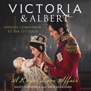 Victoria and Albert - A Royal Love Affair
