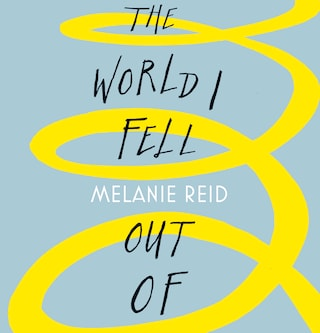 The World I Fell Out Of