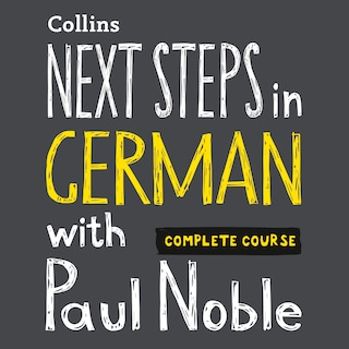 Next Steps in German with Paul Noble for Intermediate Learners – Complete Course