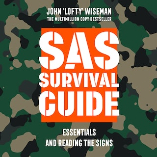 SAS Survival Guide – Essentials For Survival and Reading the Signs