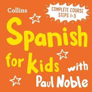 Learn Spanish for Kids with Paul Noble – Complete Course, Steps 1-3