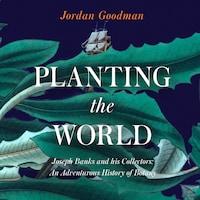 Planting the World