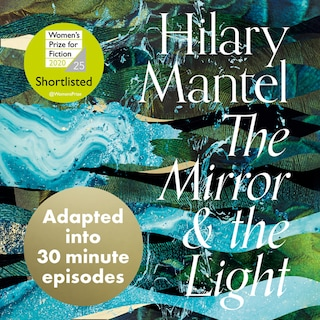 The Mirror and the Light: An Adaptation in 30 Minute Episodes