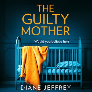 The Guilty Mother