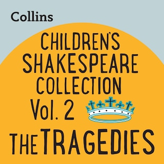 Children's Shakespeare Collection Vol.2: The Tragedies