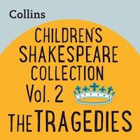 Children's Shakespeare Collection Vol.2: The Tragedies