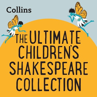 The Ultimate Children's Shakespeare Collection
