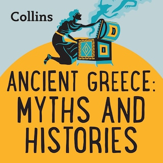 Ancient Greece: Myths & Histories