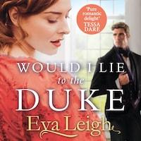 Would I Lie to the Duke