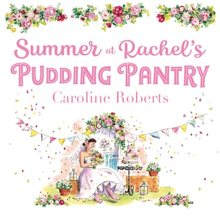 Summer at Rachel's Pudding Pantry