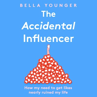The Accidental Influencer