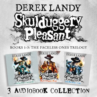 Skulduggery Pleasant: Audio Collection Books 1-3: The Faceless Ones Trilogy