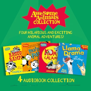 Awesome Animals Collection: Four hilarious and exciting animal adventures!