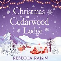 Christmas At Cedarwood Lodge