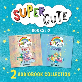 Super Cute: The Sleepover Surprise & Best Friends Forever