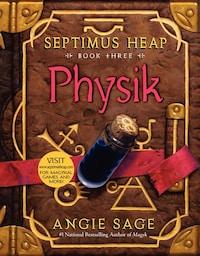Septimus Heap, Book Three: Physik