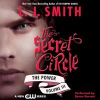 Secret Circle Vol III: The Power