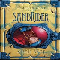 TodHunter Moon, Book Two: SandRider