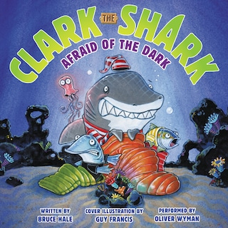 Clark the Shark: Afraid of the Dark