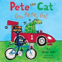 Pete the Cat: Go, Pete, Go!