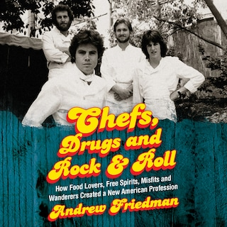 Chefs, Drugs and Rock & Roll
