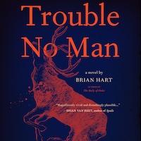 Trouble No Man