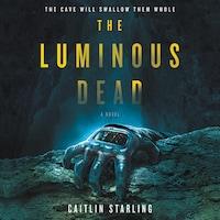 The Luminous Dead