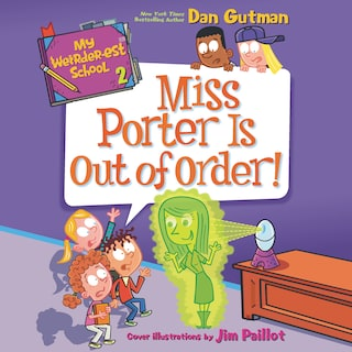 My Weirder-est School #2: Miss Porter Is Out of Order!