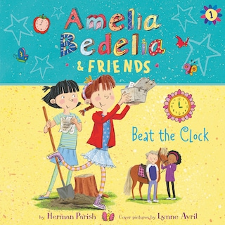 Amelia Bedelia & Friends #1: Amelia Bedelia & Friends Beat the Clock Unabrid