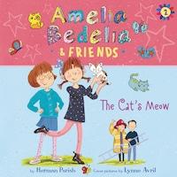 Amelia Bedelia & Friends #2: Amelia Bedelia & Friends The Cat's Meow Una