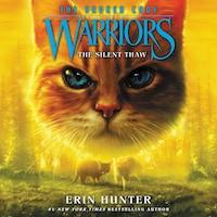 Warriors: The Broken Code #2: The Silent Thaw