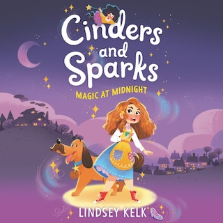 Cinders and Sparks #1: Magic at Midnight