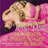 The Scandalous, Dissolute, No-Good Mr. Wright