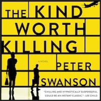 The Kind Worth Killing