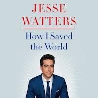 How I Saved the World