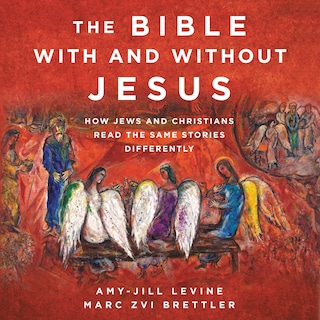 The Bible With and Without Jesus