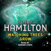 Watching Trees Grow