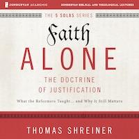 Faith Alone: Audio Lectures