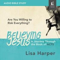 Believing Jesus: Audio Bible Studies