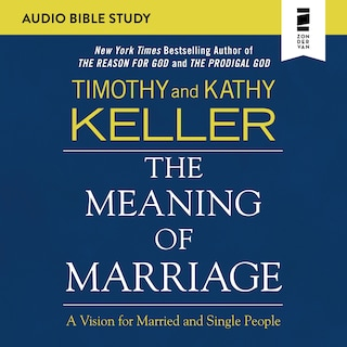 The Meaning of Marriage: Audio Bible Studies