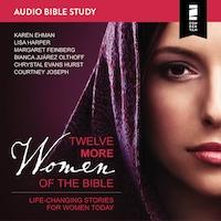 Twelve More Women of the Bible: Audio Bible Studies