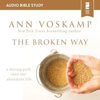 The Broken Way: Audio Bible Studies