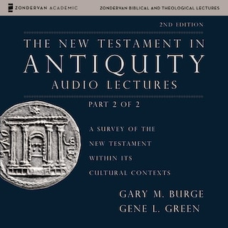 The New Testament in Antiquity: Audio Lectures 2