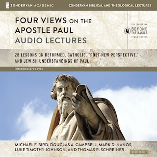 Four Views on the Apostle Paul: Audio Lectures